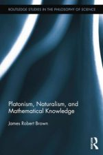 Book cover of Platonism, Naturlism, and Mathematical Knowledge