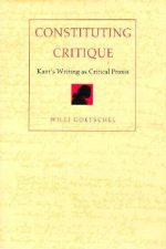 "Cpver of ""Constituting Critique: Kant's Writing as Critical Praxis"""