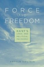 "Cover of ""Force and Freedom Kant's Legal and Political Philosophy"""