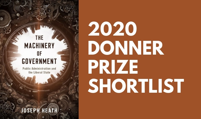 Book cover of J. Heath's The Machinery of Government, with the additional words, 2020 Donner Prize Shortlist