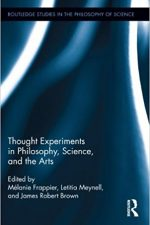 Book cover of Thought Experiments in Science, Philosophy, and the Arts