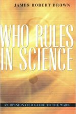 "Cover of ""Who Rules in Science? An Opinionated Guide to the Wars"""