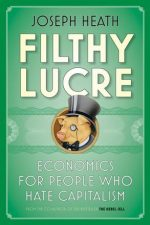 "Cover of ""Filthy Lucre Economics for People Who Hate Capitalism"""