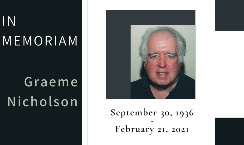 """Head shot of Graeme Nicholson on a black-and-white background, with the words, """"In memoriam, September 30, 1935 - February 21, 2021"""""""