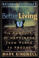 "Cover of ""Better Living In The Pursuit Of Happiness From Plato To Prozac"""