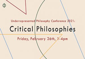 PCU Underrepresented Philosophy Conference, Critical Philosophies on a beige background featuring colorful geometric shapes
