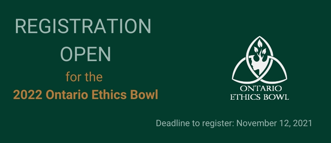 Registration call for 2022 Ontario Ethics Bowl by Nov 12, 2021 on a dark green background