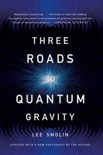 """Three Roads to Quantum Gravity"" by Lee Smolin. Book cover is of a bright light in the center."