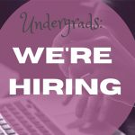 "Image of a hand typing on laptop, superimposed by a fuchsia circle that says, ""Undergrads: We're Hiring"""