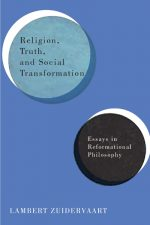 "Cover of ""Religion, Truth, and Social Transformation Essays in Reformational Philosophy"""