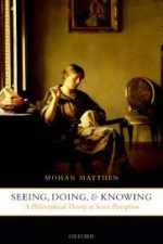 "Cover of ""Seeing, Doing, and Knowing A Philosophical Theory of Sense Perception"""