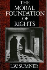 Sumner The Moral Foundation of Rights
